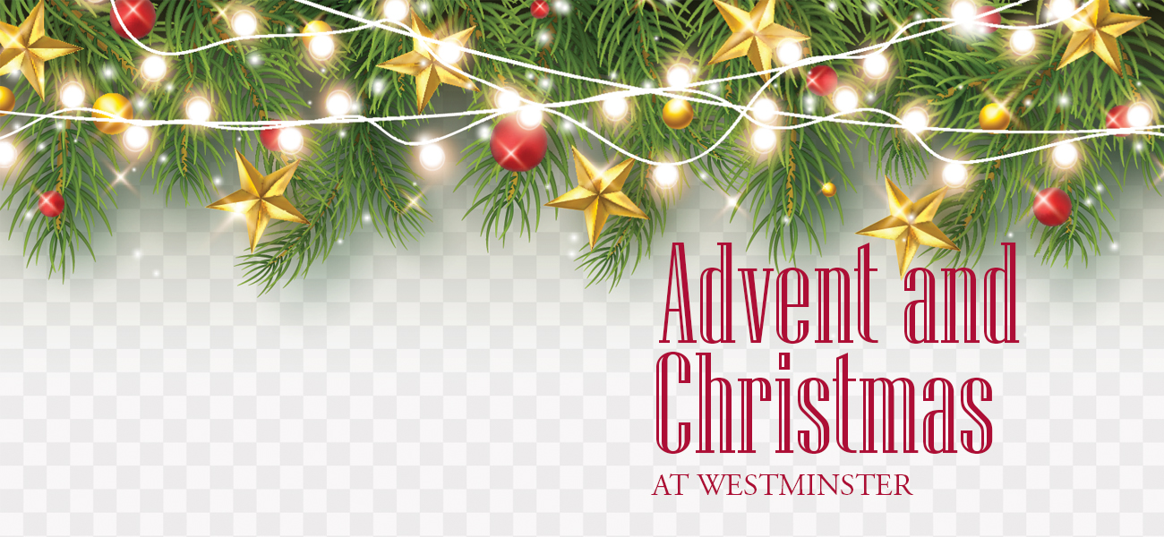 Advent & Christmas at Westminster!